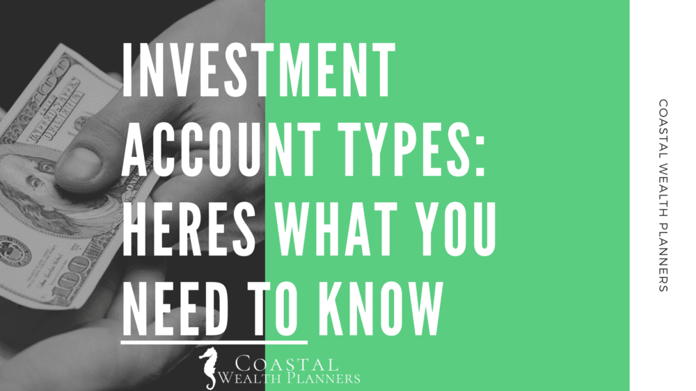 Investment Account Types: Here's What You Need to Know